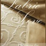 FABRIC LOVE~ CHOOSING THE RIGHT FABRIC
