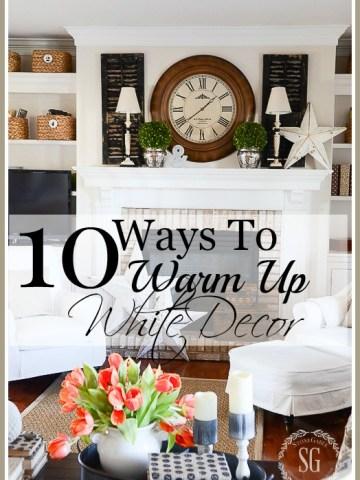 10 WAYS TO WARM UP WHITE DECOR
