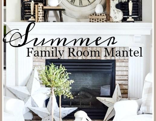 SUMMER FAMILY ROOM MANTEL