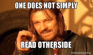 one does not simply meme read otherside