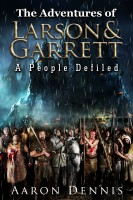 The Adventures of Larson and Garrett A People Defiled By Aaron Dennis