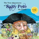 The Troo Adventures of Salty Pete the Pirate