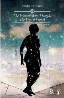 Vandana Singh's Woman Who Thought She was a Planet