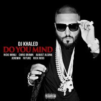 DJ Khaled,Nicki Minaj, Chris Brown, August Alsina, Jeremih, Future, Rick Ross