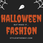 HALLOWEEN… BUT MAKE IT FASHION!
