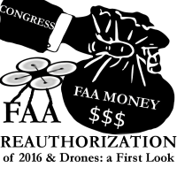 FAA Reauthorization of 2016 & Drones: A First Look
