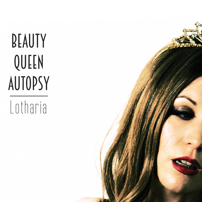 Beauty Queen Autopsy – Lotharia