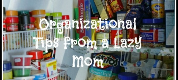 Home Organization tips from a Lazy Mom