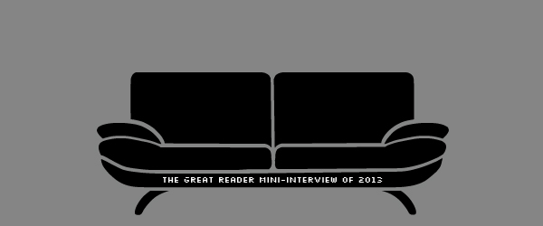 The Great Reader Mini-Interview of 2013, Part Six: Stay for the Smut