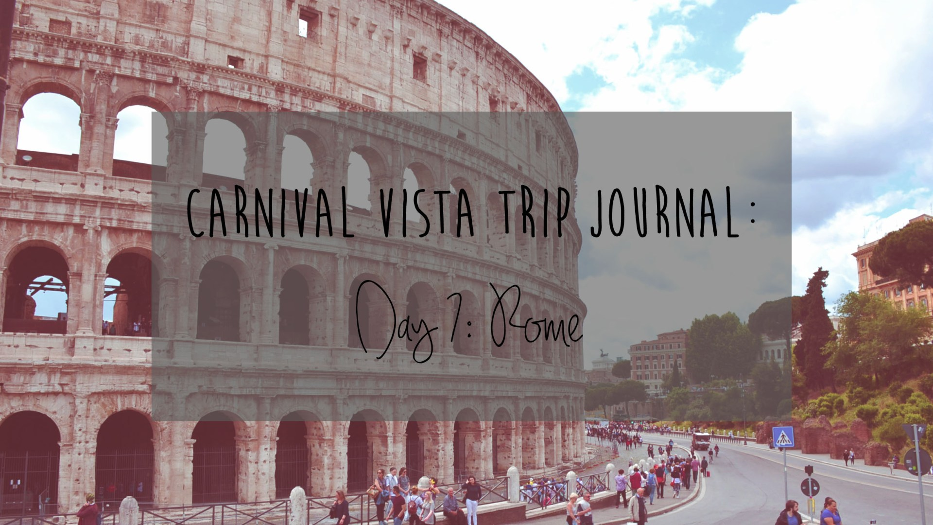 Carnival Vista Review: Day 7 – Rome