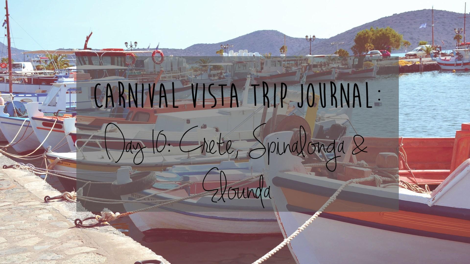 Carnival Vista Review: Day 10 – Crete, Spinalonga & Elounda