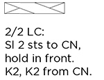 2/2 LC: Sl 2 sts to CN, hold in front. K2, K2 from CN.