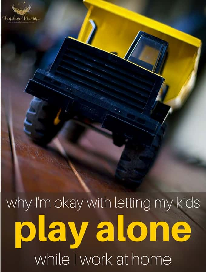 Why I'm okay with letting my kids play alone while I work at home
