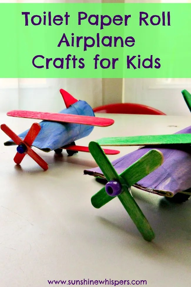 Toilet paper roll airplane crafts for kids for Fun crafts with toilet paper rolls