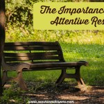 The Importance of 'Attentive Rest'