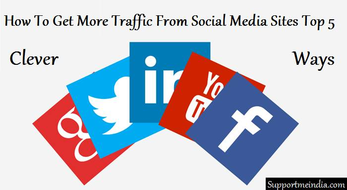 Social Media Sites Se Adhik Traffic Pane Ke Top 5 Clever Ways