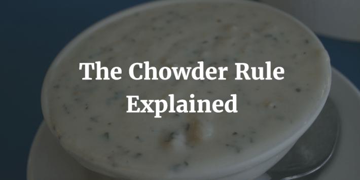 The Chowder Rule