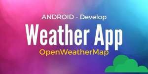 android_develop_weather_app_tutorial