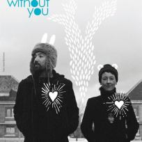 earnest and whithout you | Poster