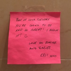 Eric was traveling for work when I had my interview, so he left me this note.