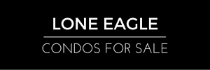 Lone Eagle condos for sale