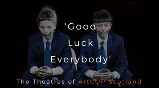 'Good Luck, Everybody' – the theatres of ArtCOP: Part I