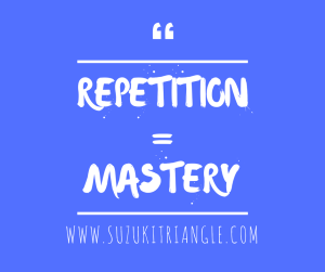 Repetition = Mastery