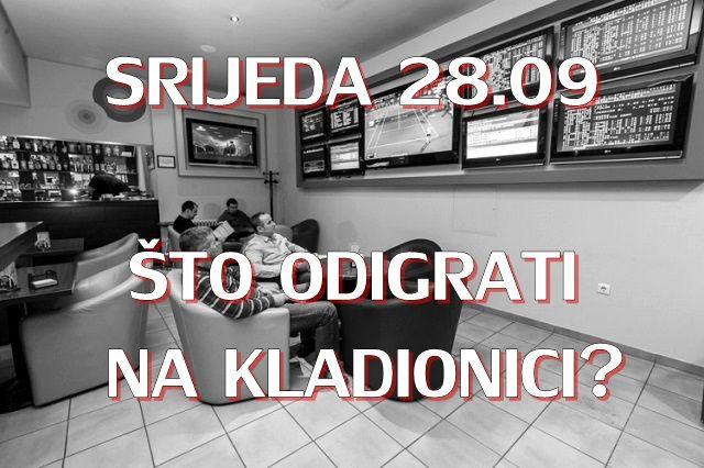 Srijeda 28.09: Što večeras odigrati na kladionici?
