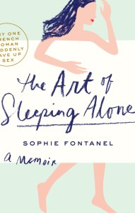 The Art of Sleeping Alone, A Memoir by Sophie Fontanel