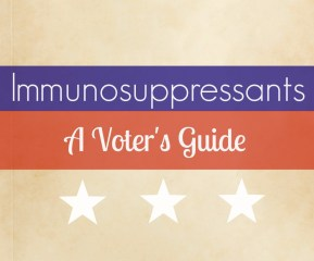 Immunosuppressants: A Voter's Guide