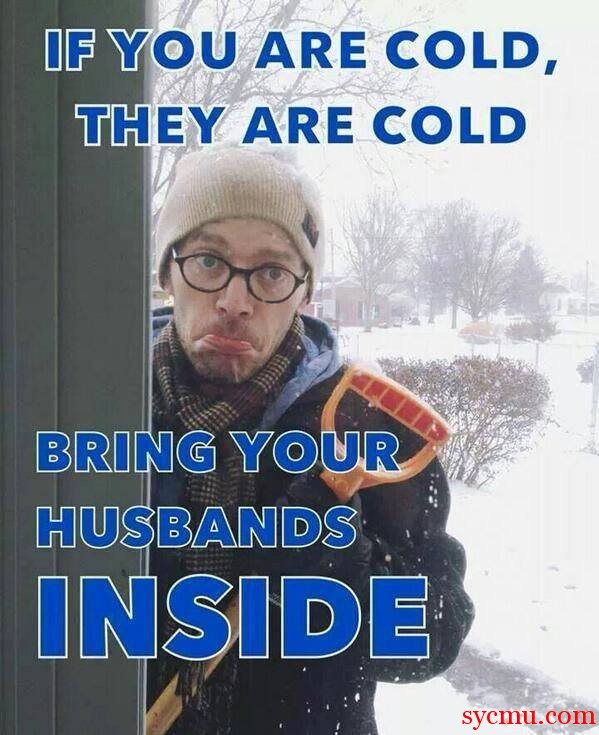 Bring your husbands inside