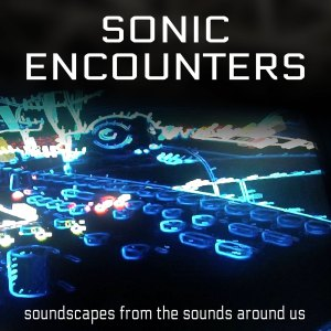 sonic-encounters-podcast