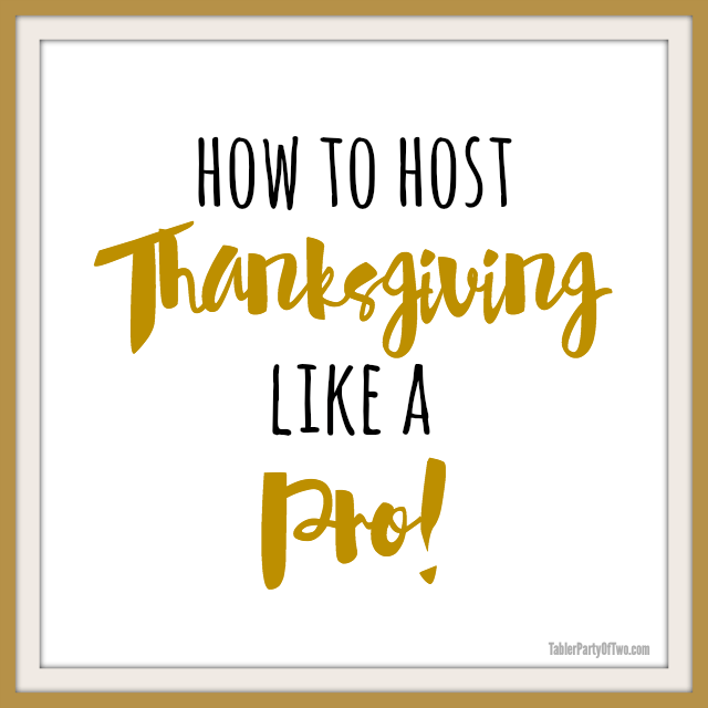 Everything you need to host the perfect Thanksgiving Day! A Thanksgiving checklist, a complete, delicious menu, printable place cards, table decorations, and a place setting cheat sheet! #TablerPartyofTwo #Thanksgivingmenu #ThanksgivingChecklist