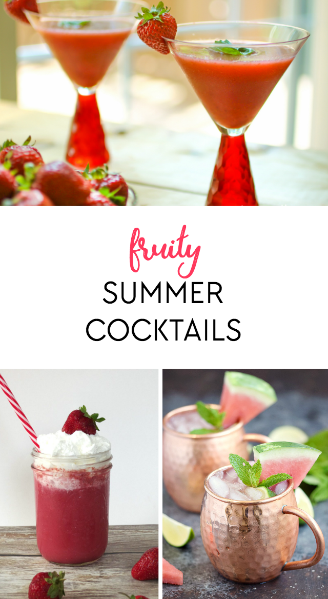 Check out these delicious, fruity summer cocktails!