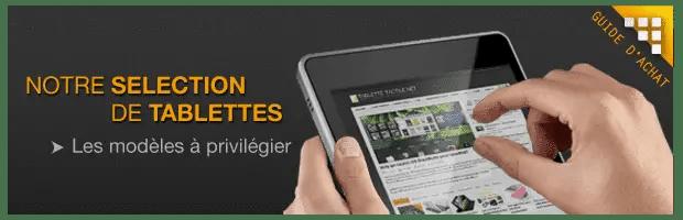 Notre s lection des meilleures tablettes tactiles 2015 - Tablette 10 pouces moins de 200 ...