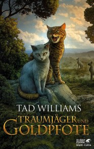 Traumjger und Goldpfote by Tad Williams