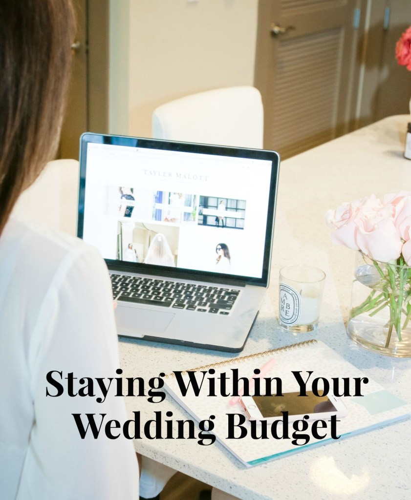 Staying Within Your Wedding Budget- TaylerMalott.com
