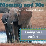 Safari Theme Mommy and Me Dance Class