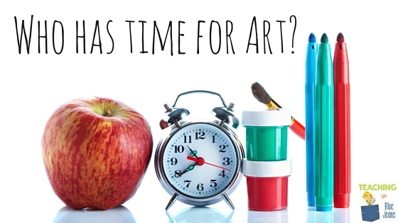 Who Has Time For Art? Ideas for Incorporating Art into the Curriculum
