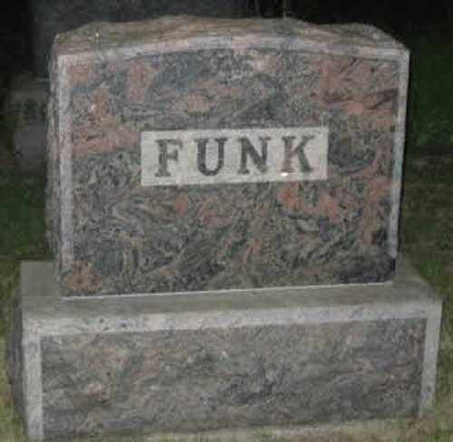 Funk Funny tombstones, funny gravemarkers funny headstones funny names stupid names sexual innuendos bad tattoos worst tattoos funny signs sexual innuendos funny halloween awkward family photos bad family worst family