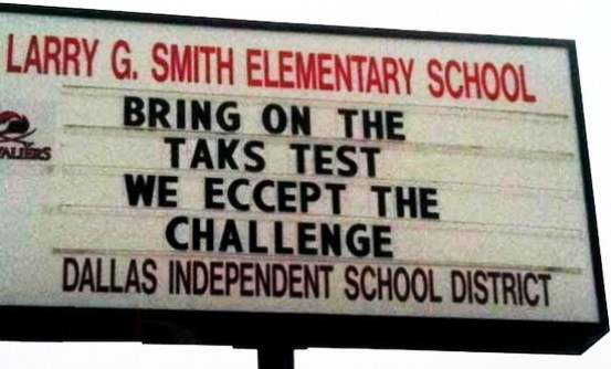 Dallas, misspelling, misspelled, Smith Elementary, misspelled school sign SOLs, funny store signs, fun advertisements, ads, worst ever, bad, street signs, real estate, misspelled, wrong, fail, stupid, wtf, bad product names, funny names, funny people, wrong place wrong time,