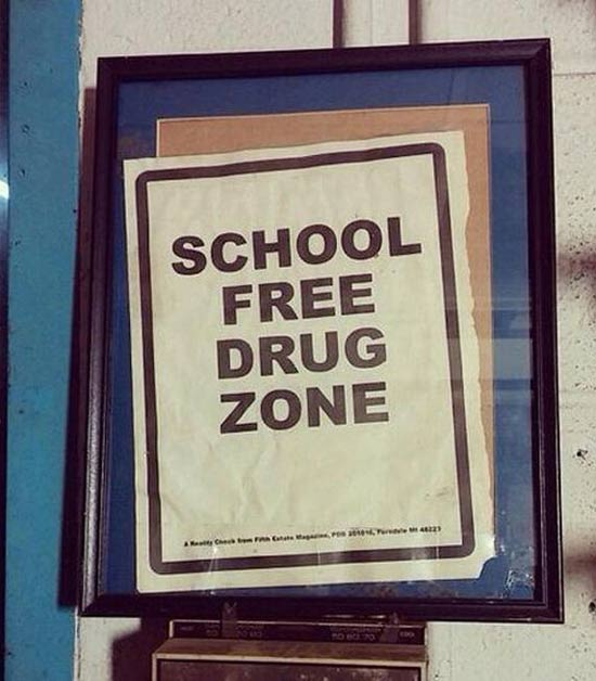 School Free Drug Zone ~~ You Had Just One Job ~ 31 Epic Fails