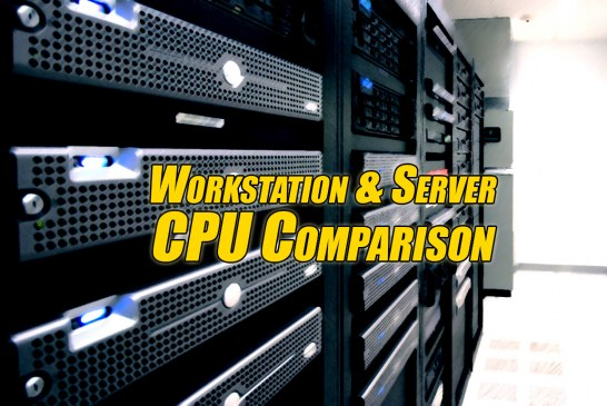 Workstation & Server CPU Comparison Guide Rev. 8.0