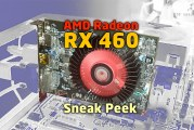 Sneak Peek Of The AMD Radeon RX 460 In Action