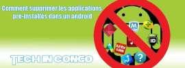 Comment supprimer les applications pré-installés dans un android