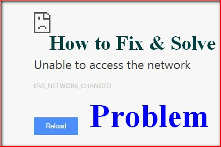 Fixed Error ERR_NETWORK_CHANGED Code Problem