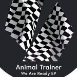 We are Ready EP von Animal Trainer