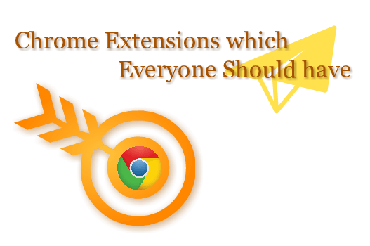 Highly useful google Chrome extensions  to one and all