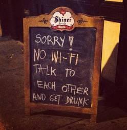 sorry no wifi get drunk