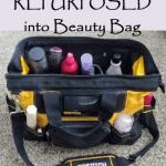 Tool Bag REPURPOSED into Beauty Bag